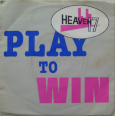 Heaven 17 - Play To Win 7 Inch Vinyl
