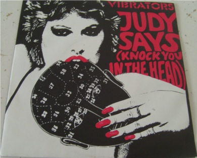 The Vibrators - Judy Says (Knock You In The Head) 7 Inch Vinyl - Mint