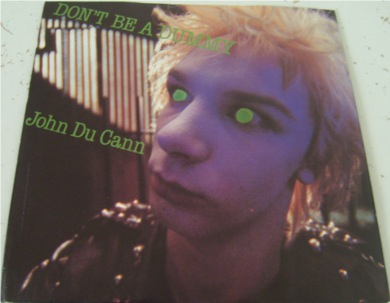 John du Cann - Don't Be A Dummy 7 Inch Vinyl