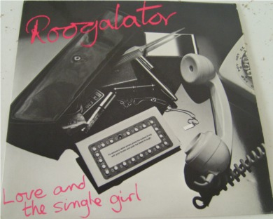 Roogalator - Love And The Single Girl 7 Inch Vinyl