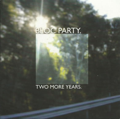 Bloc Party - Two More Years 7 inch vinyl