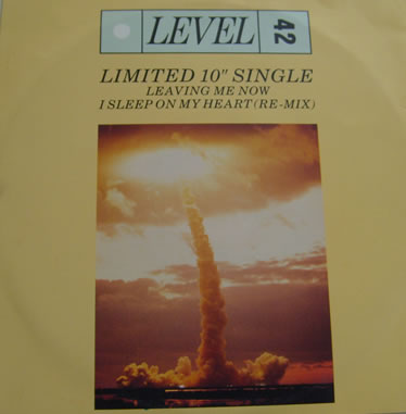 Level 42 - Leaving Me Now 10 Inch Vinyl
