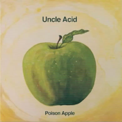 Uncle Acid And The Deadbeats - Poison Apple 7 inch Vinyl