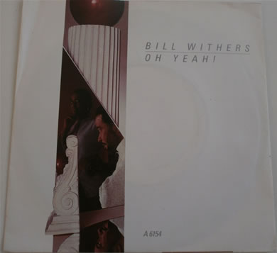 Bill Withers - Oh Yeah 7 inch vinyl